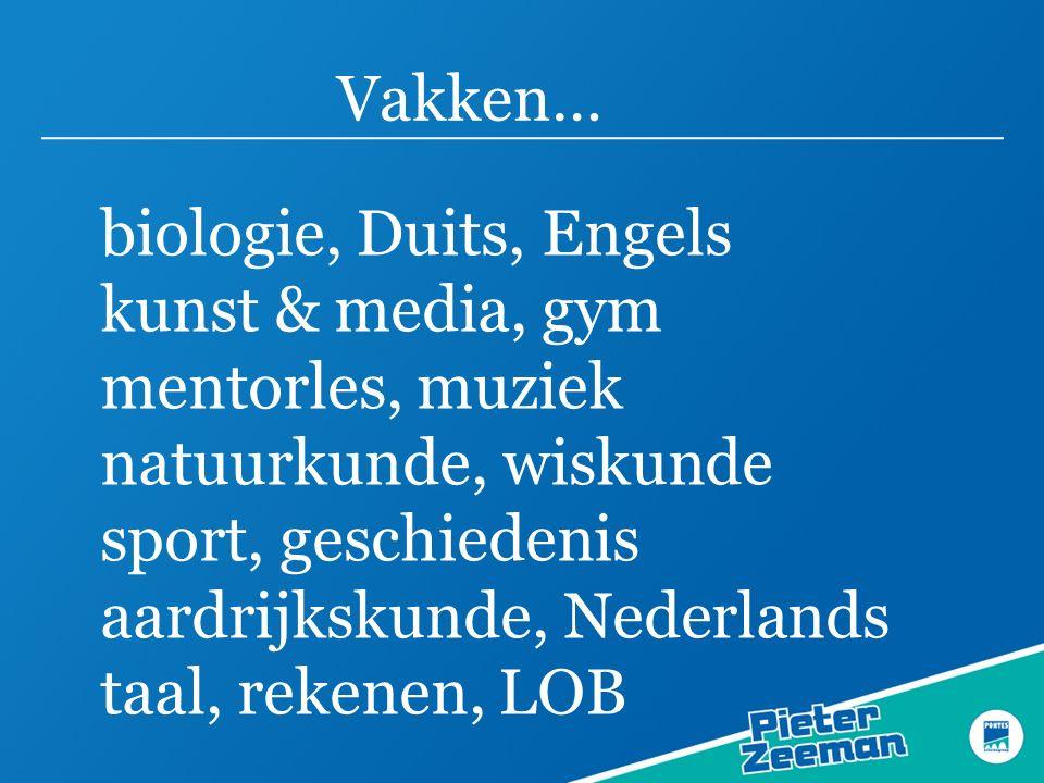 Vakken… biologie, Duits, Engels kunst & media, gym mentorles, muziek natuurkunde, wiskunde sport, geschiedenis aardrijkskunde, Nederlands taal, rekene