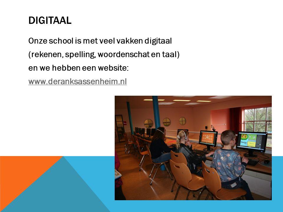 DIGITAAL Onze school is met veel vakken digitaal (rekenen, spelling, woordenschat en taal) en we hebben een website: www.deranksassenheim.nl