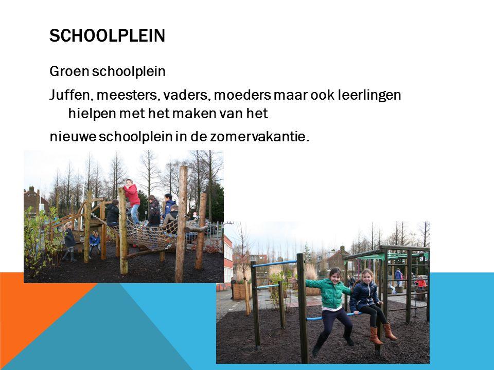 SCHOOLPLEIN Groen schoolplein Juffen, meesters, vaders, moeders maar ook leerlingen hielpen met het maken van het nieuwe schoolplein in de zomervakantie.