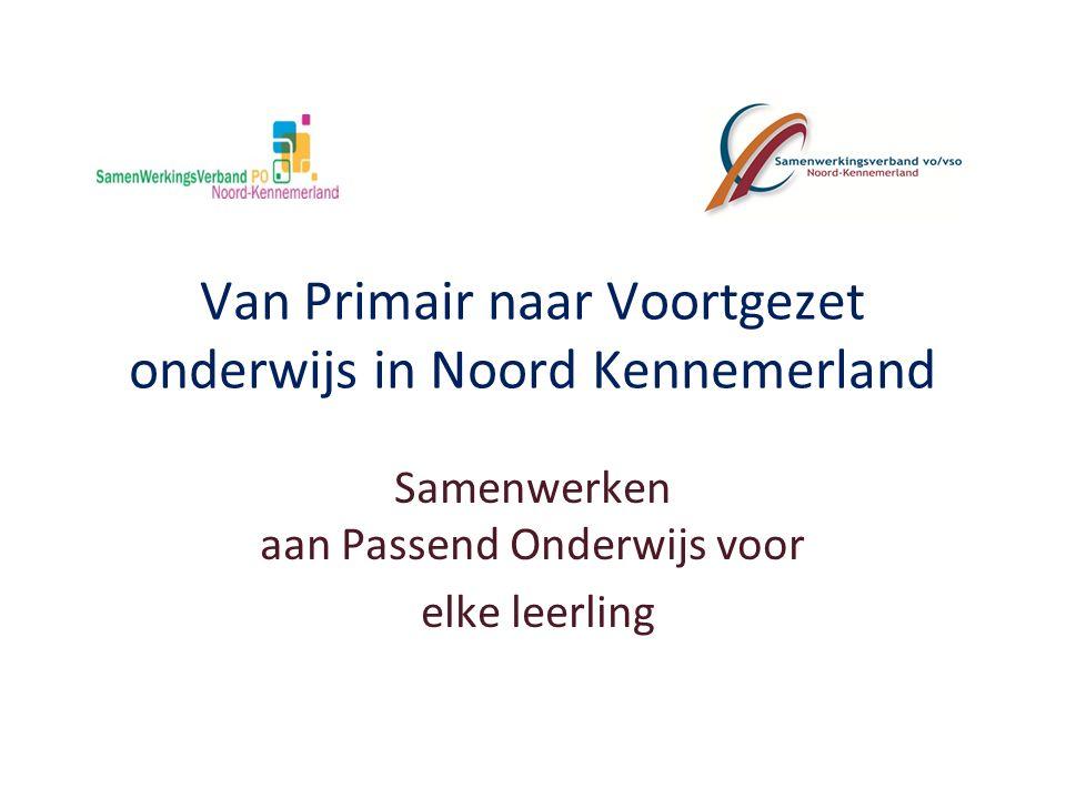 Van Primair naar Voortgezet onderwijs in Noord Kennemerland Samenwerken aan Passend Onderwijs voor elke leerling