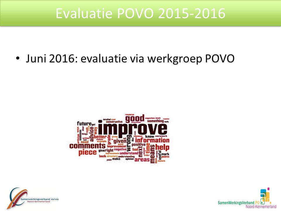 Juni 2016: evaluatie via werkgroep POVO Evaluatie POVO 2015-2016