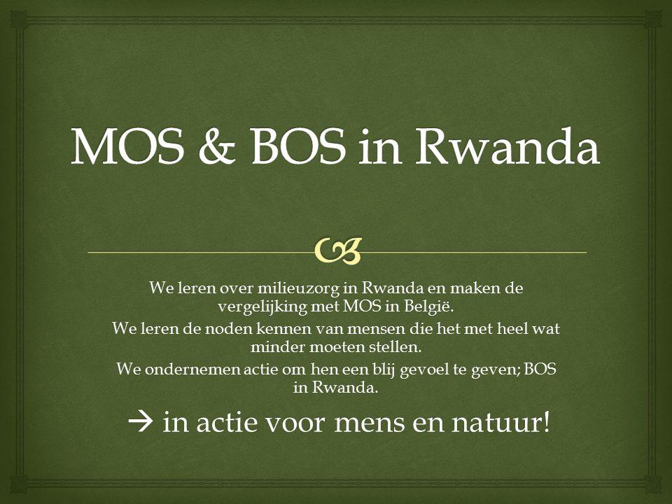 We leren over milieuzorg in Rwanda en maken de vergelijking met MOS in België.
