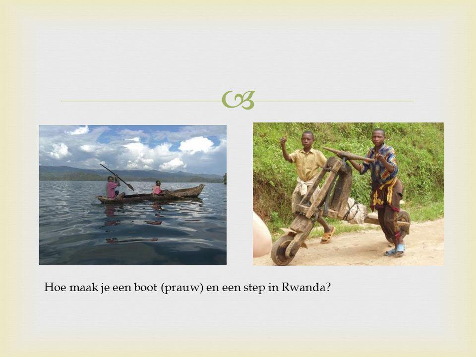  Hoe maak je een boot (prauw) en een step in Rwanda?