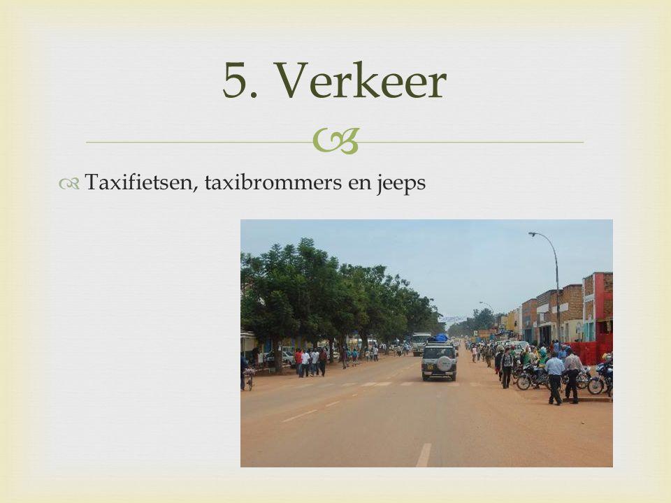   Taxifietsen, taxibrommers en jeeps 5. Verkeer