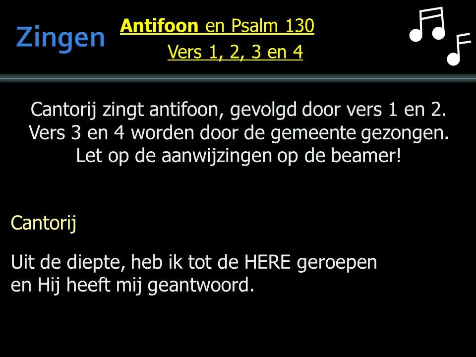 Cantorij Uit de diepte, heb ik tot de HERE geroepen en Hij heeft mij geantwoord. Antifoon en Psalm 130 Vers 1, 2, 3 en 4 Cantorij zingt antifoon, gevo