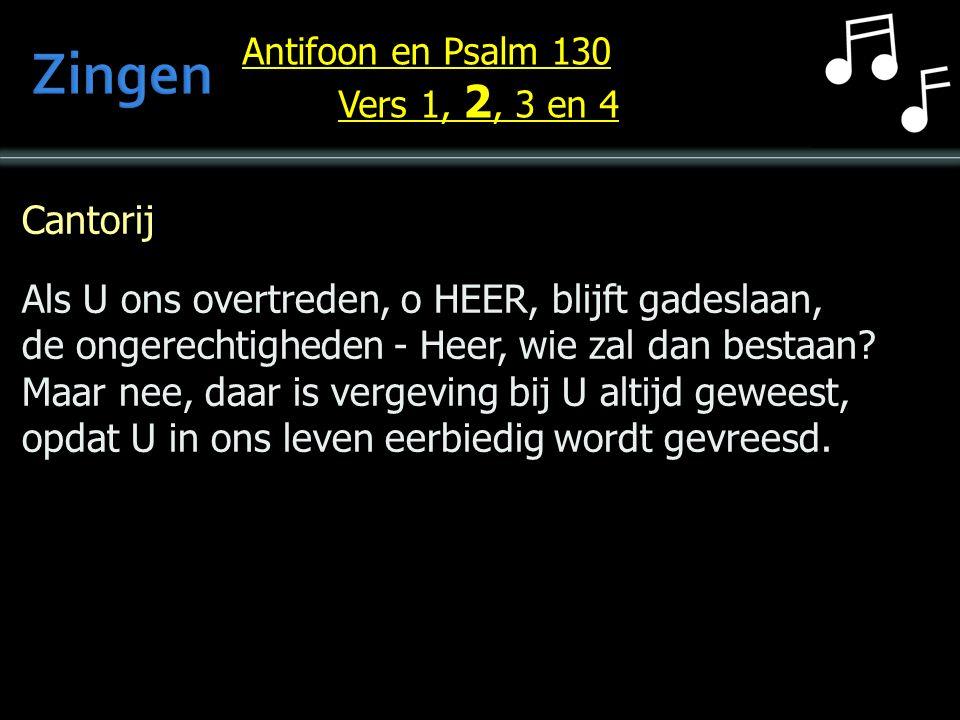Cantorij Als U ons overtreden, o HEER, blijft gadeslaan, de ongerechtigheden - Heer, wie zal dan bestaan.
