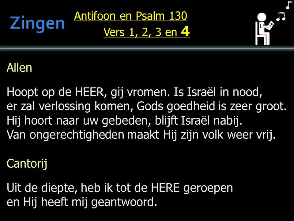 Allen Hoopt op de HEER, gij vromen. Is Israël in nood, er zal verlossing komen, Gods goedheid is zeer groot. Hij hoort naar uw gebeden, blijft Israël