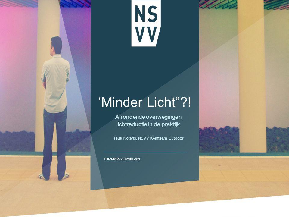'Minder Licht ?.