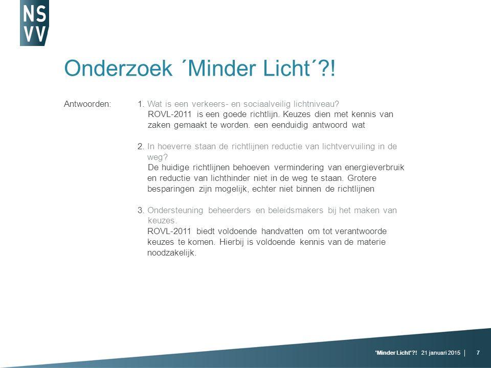 21 januari 2015 Minder Licht !7 Onderzoek ´Minder Licht´ .
