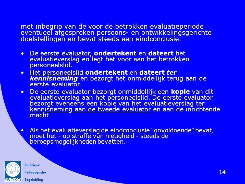 Stafdienst Pedagogische Begeleiding 14 met inbegrip van de voor de betrokken evaluatieperiode eventueel afgesproken persoons- en ontwikkelingsgerichte