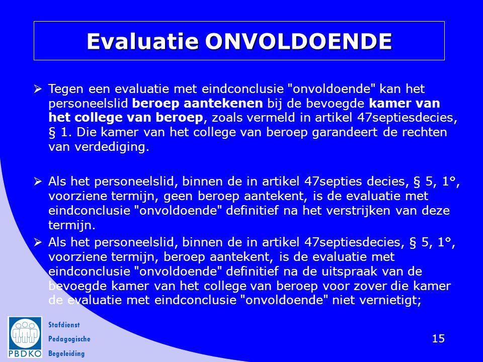 Stafdienst Pedagogische Begeleiding Evaluatie ONVOLDOENDE 15  Tegen een evaluatie met eindconclusie
