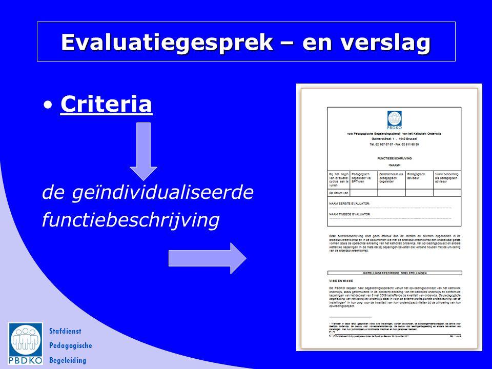 Stafdienst Pedagogische Begeleiding Criteria de geïndividualiseerde functiebeschrijving 26 Evaluatiegesprek – en verslag