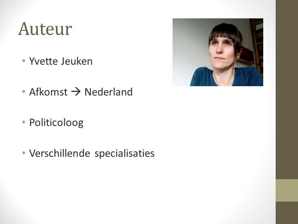 Auteur Yvette Jeuken Afkomst  Nederland Politicoloog Verschillende specialisaties