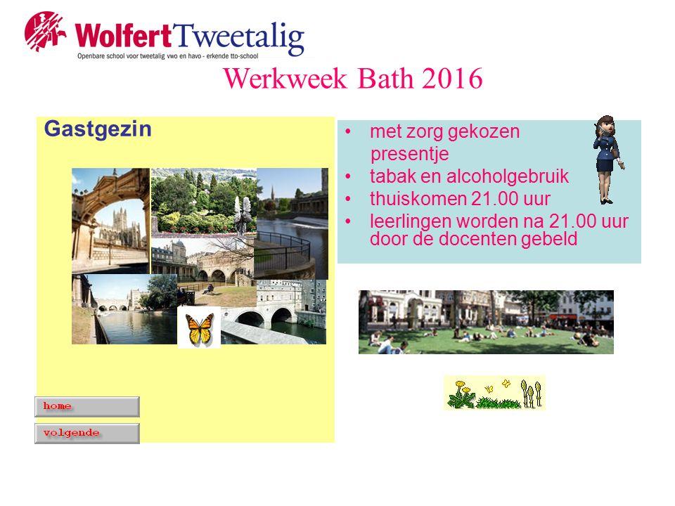 met zorg gekozen presentje tabak en alcoholgebruik thuiskomen 21.00 uur leerlingen worden na 21.00 uur door de docenten gebeld Gastgezin Werkweek Bath 2016