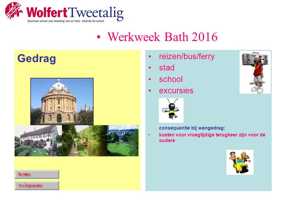reizen/bus/ferry stad school excursies consequentie bij wangedrag: kosten voor vroegtijdige terugkeer zijn voor de ouders Gedrag Werkweek Bath 2016