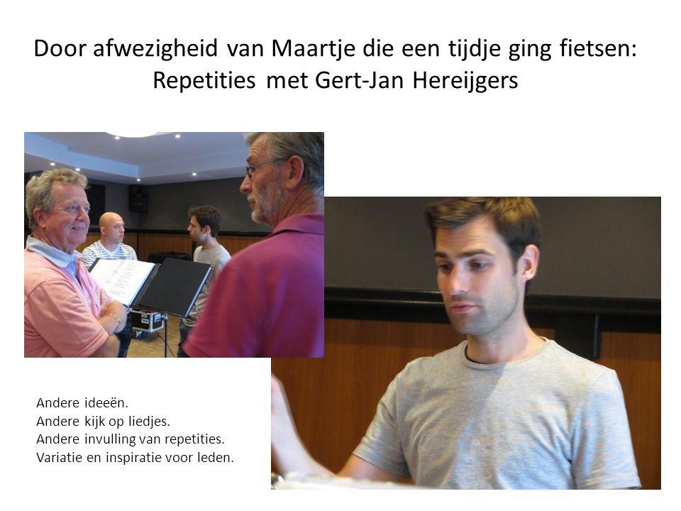Door afwezigheid van Maartje die een tijdje ging fietsen: Repetities met Gert-Jan Hereijgers Andere ideeën.