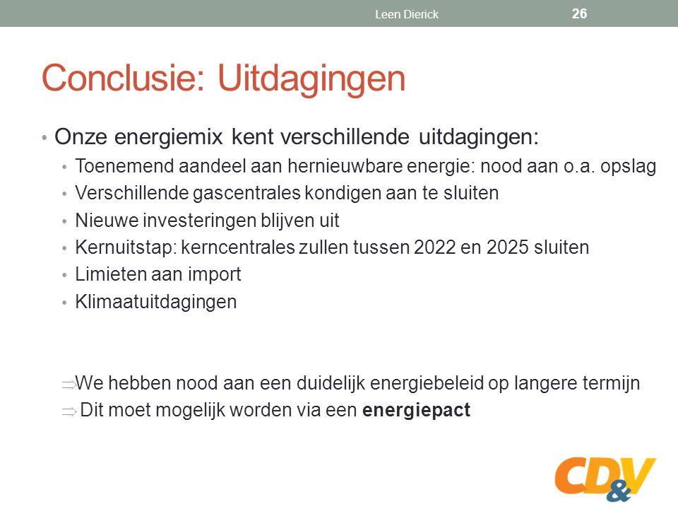 Conclusie: Uitdagingen Onze energiemix kent verschillende uitdagingen: Toenemend aandeel aan hernieuwbare energie: nood aan o.a.