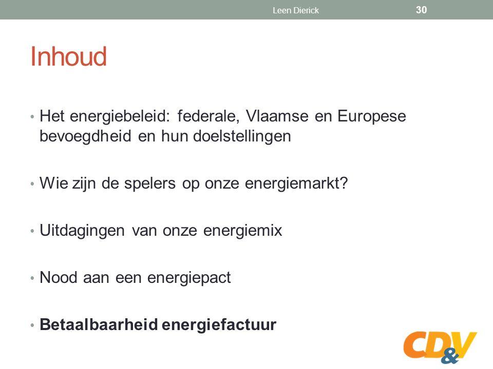 Inhoud Het energiebeleid: federale, Vlaamse en Europese bevoegdheid en hun doelstellingen Wie zijn de spelers op onze energiemarkt.
