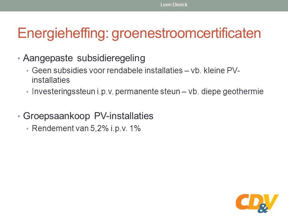 Energieheffing: groenestroomcertificaten Aangepaste subsidieregeling Geen subsidies voor rendabele installaties – vb.