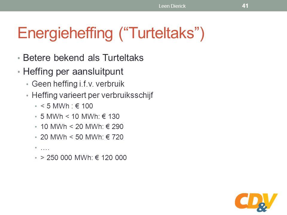 Energieheffing ( Turteltaks ) Betere bekend als Turteltaks Heffing per aansluitpunt Geen heffing i.f.v.