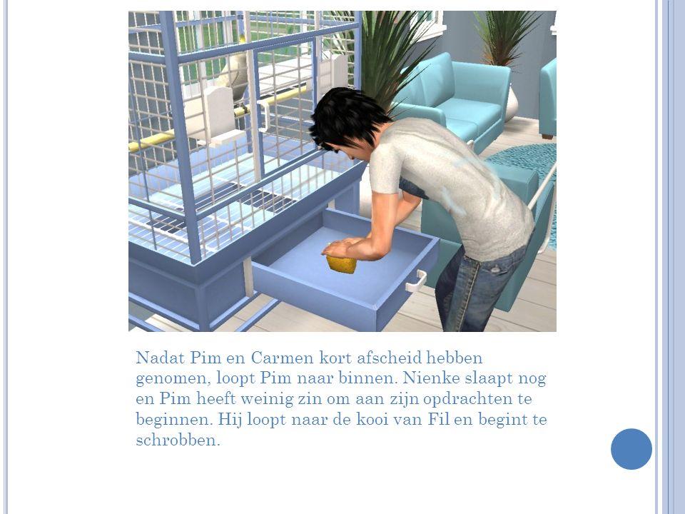 Nadat Pim en Carmen kort afscheid hebben genomen, loopt Pim naar binnen.