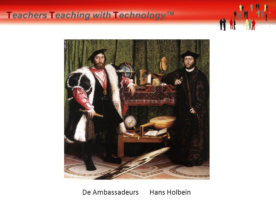 Hans Holbein 8, De Ambassadeurs Teachers Teaching with Technology™