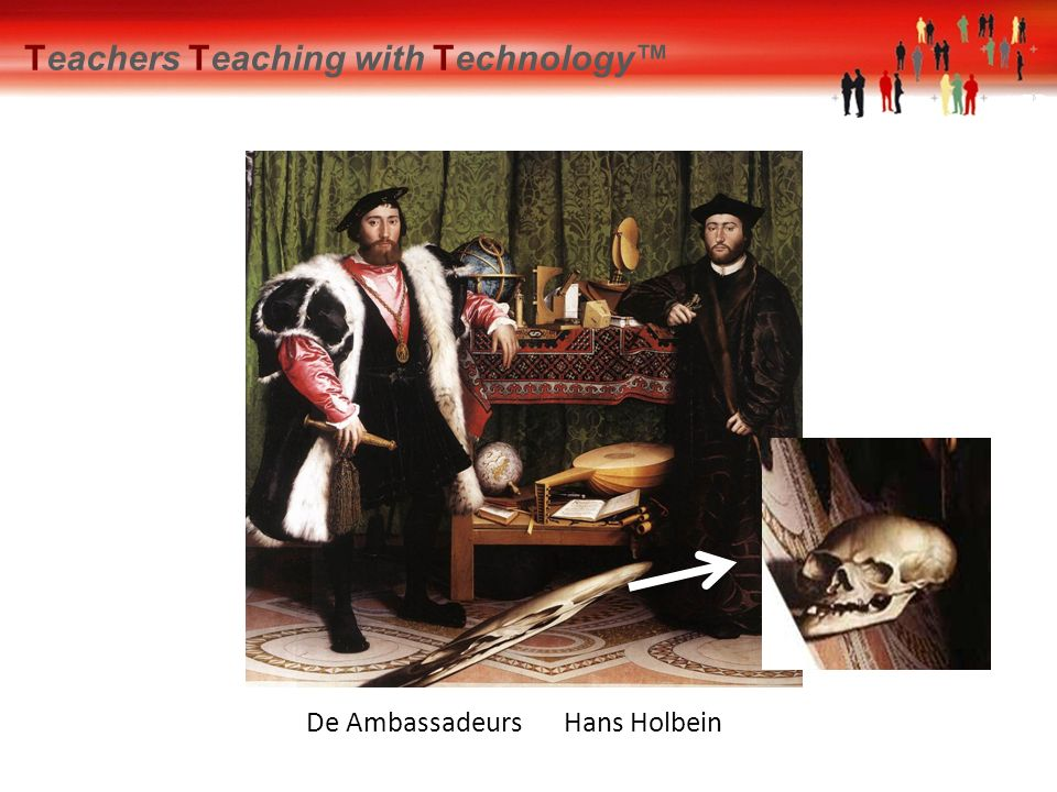 Hans Holbein 8,8, De Ambassadeurs Teachers Teaching with Technology™