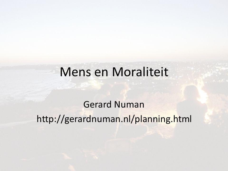 Mens en Moraliteit Gerard Numan http://gerardnuman.nl/planning.html