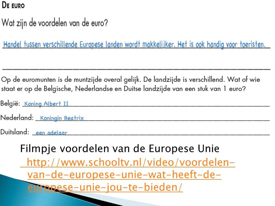 Filmpje voordelen van de Europese Unie http://www.schooltv.nl/video/voordelen- van-de-europese-unie-wat-heeft-de- europese-unie-jou-te-bieden/