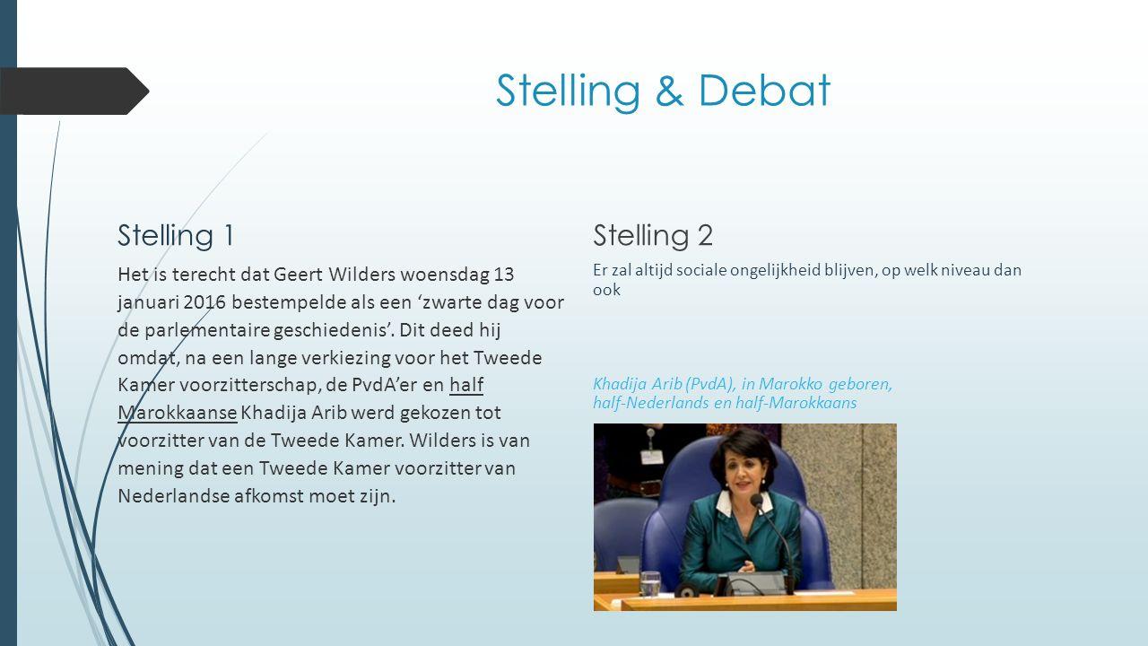 Stelling & Debat Stelling 1 Het is terecht dat Geert Wilders woensdag 13 januari 2016 bestempelde als een 'zwarte dag voor de parlementaire geschiedenis'.