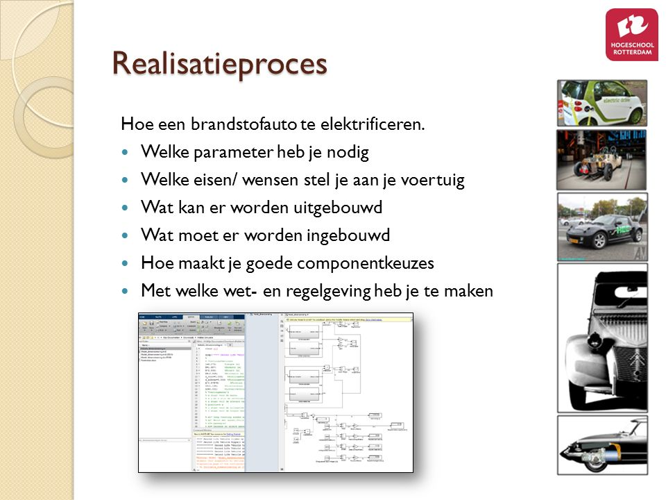 Realisatieproces Hoe een brandstofauto te elektrificeren. Welke parameter heb je nodig Welke eisen/ wensen stel je aan je voertuig Wat kan er worden u