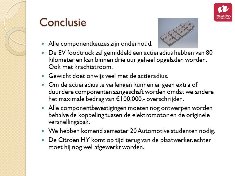 Conclusie Alle componentkeuzes zijn onderhoud. De EV foodtruck zal gemiddeld een actieradius hebben van 80 kilometer en kan binnen drie uur geheel opg