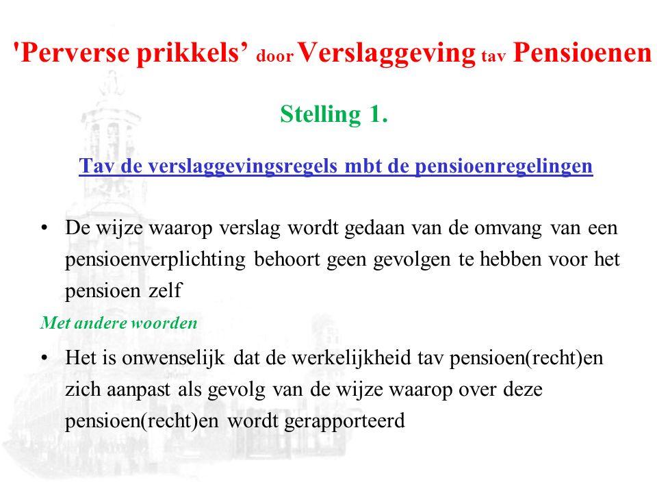 Perverse prikkels' door Verslaggeving tav Pensioenen Stelling 1.