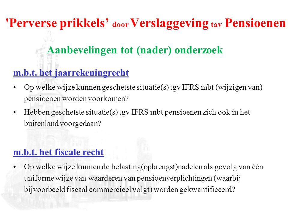 Perverse prikkels' door Verslaggeving tav Pensioenen Aanbevelingen tot (nader) onderzoek m.b.t.