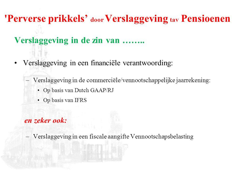 Perverse prikkels' door Verslaggeving tav Pensioenen Verslaggeving in de zin van ……..