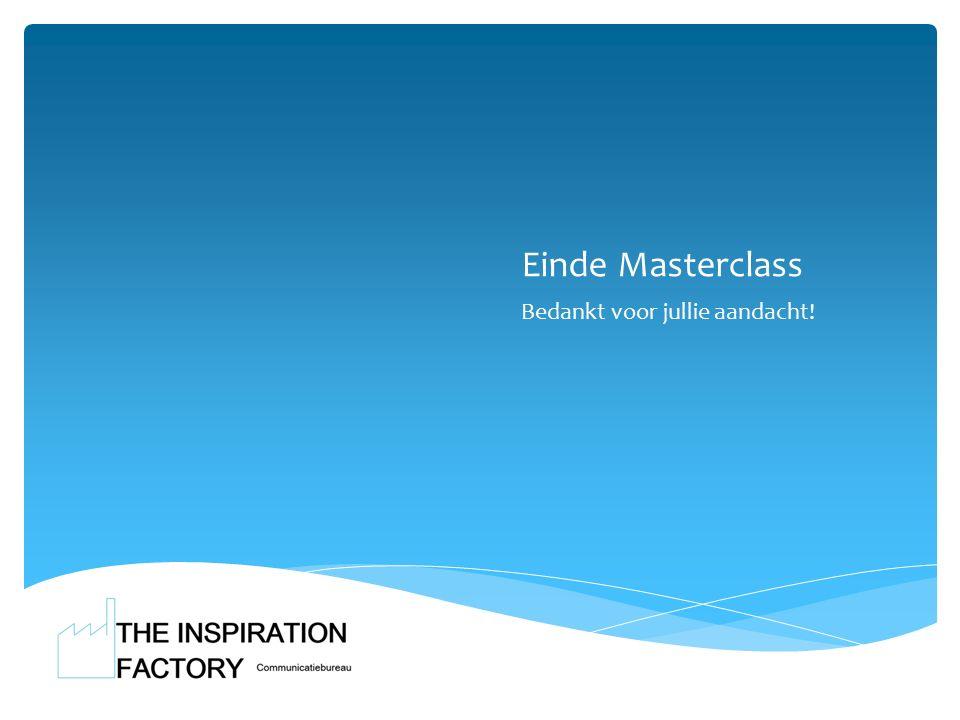 Einde Masterclass Bedankt voor jullie aandacht!