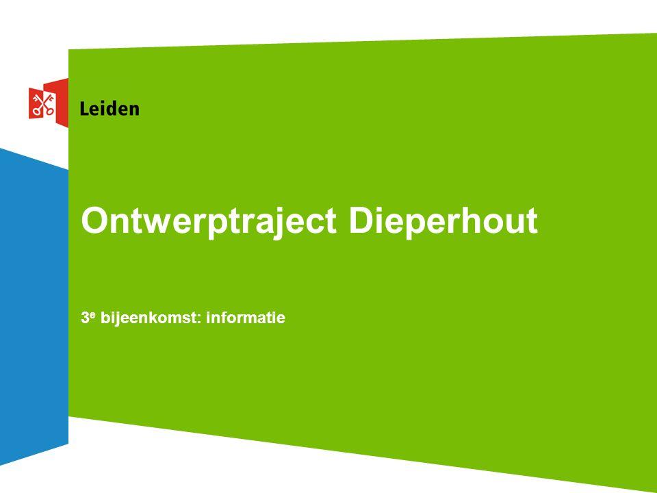 Ontwerptraject Dieperhout 3 e bijeenkomst: informatie