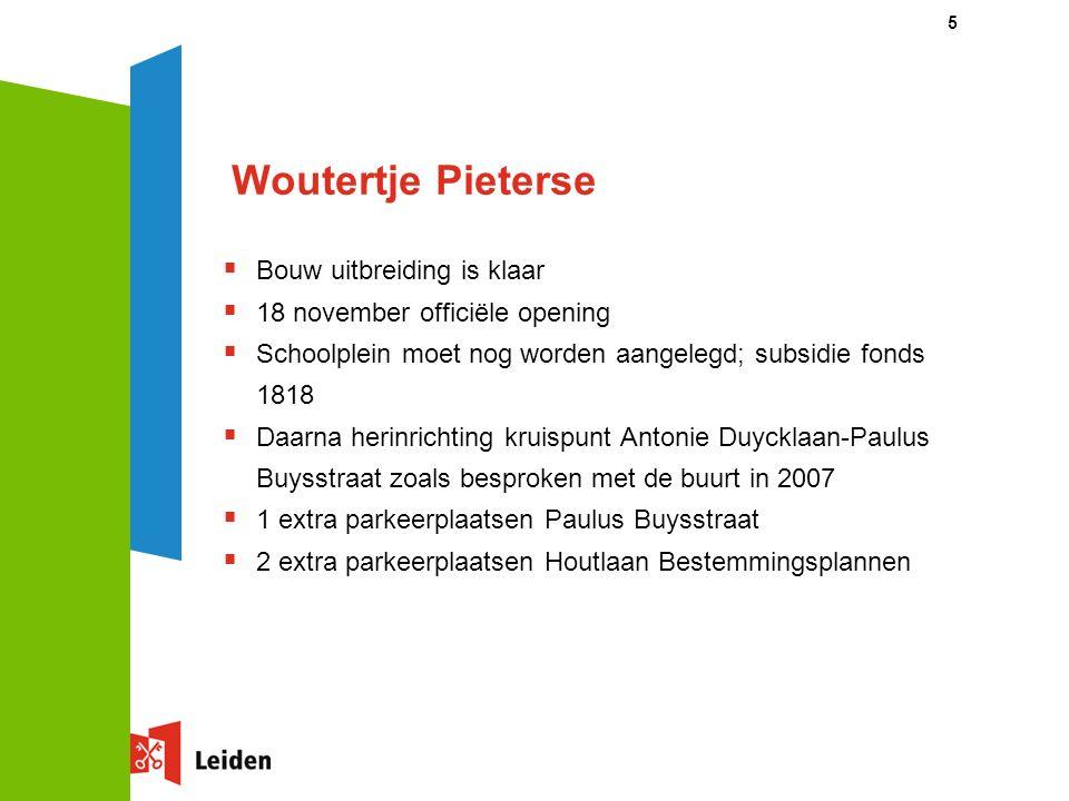 5 Woutertje Pieterse  Bouw uitbreiding is klaar  18 november officiële opening  Schoolplein moet nog worden aangelegd; subsidie fonds 1818  Daarna