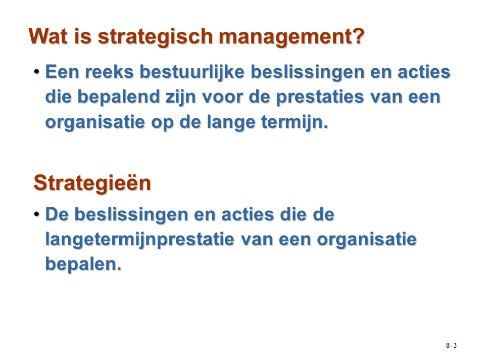 8–3 Wat is strategisch management.