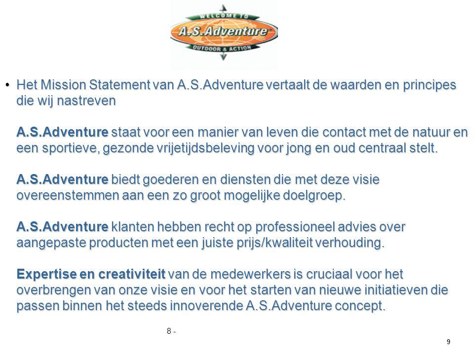Het Mission Statement van A.S.Adventure vertaalt de waarden en principes die wij nastreven A.S.Adventure staat voor een manier van leven die contact met de natuur en een sportieve, gezonde vrijetijdsbeleving voor jong en oud centraal stelt.