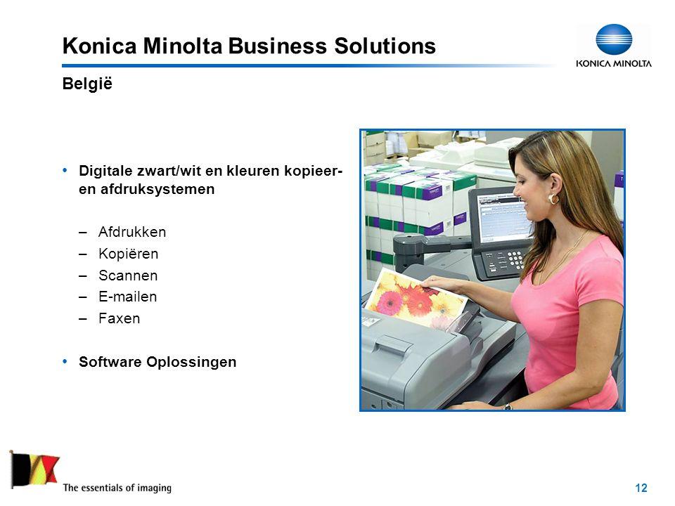 12 Konica Minolta Business Solutions Digitale zwart/wit en kleuren kopieer- en afdruksystemen –Afdrukken –Kopiëren –Scannen –E-mailen –Faxen Software Oplossingen België