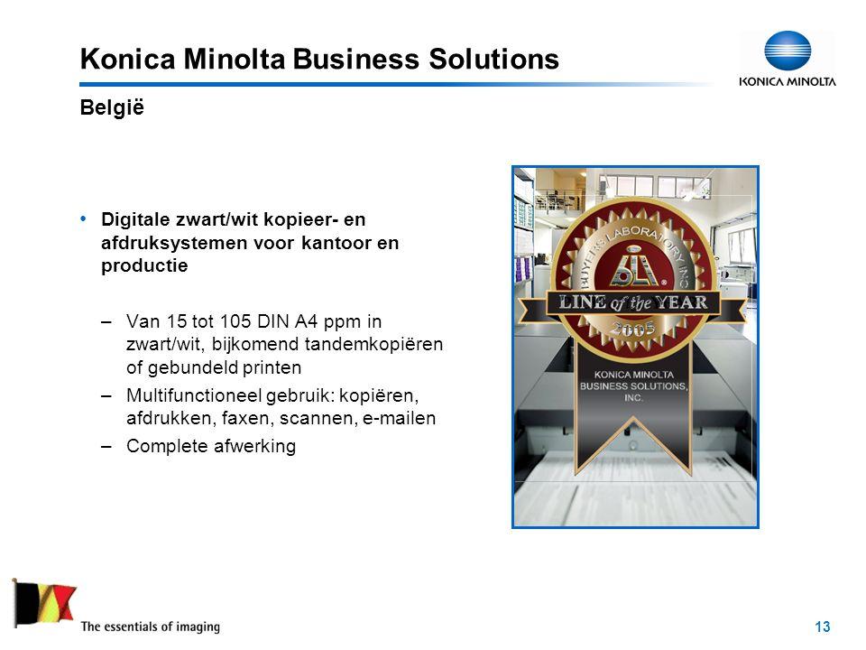 13 Konica Minolta Business Solutions Digitale zwart/wit kopieer- en afdruksystemen voor kantoor en productie –Van 15 tot 105 DIN A4 ppm in zwart/wit, bijkomend tandemkopiëren of gebundeld printen –Multifunctioneel gebruik: kopiëren, afdrukken, faxen, scannen, e-mailen –Complete afwerking België