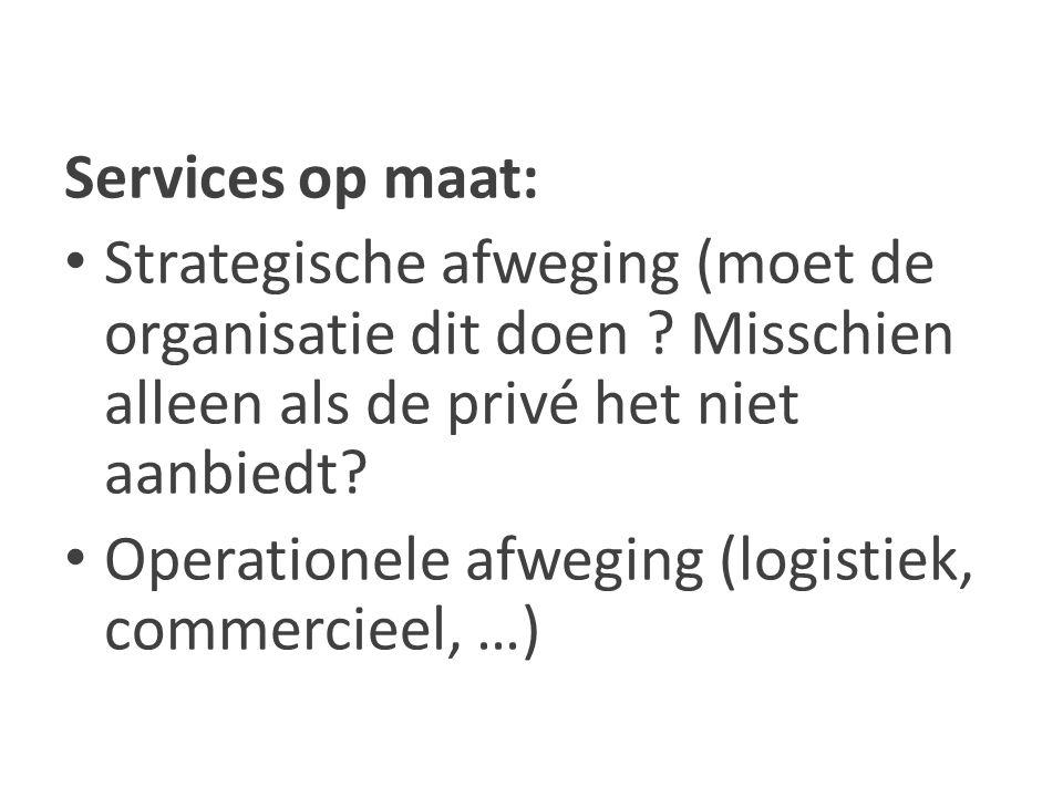 Services op maat: Strategische afweging (moet de organisatie dit doen .