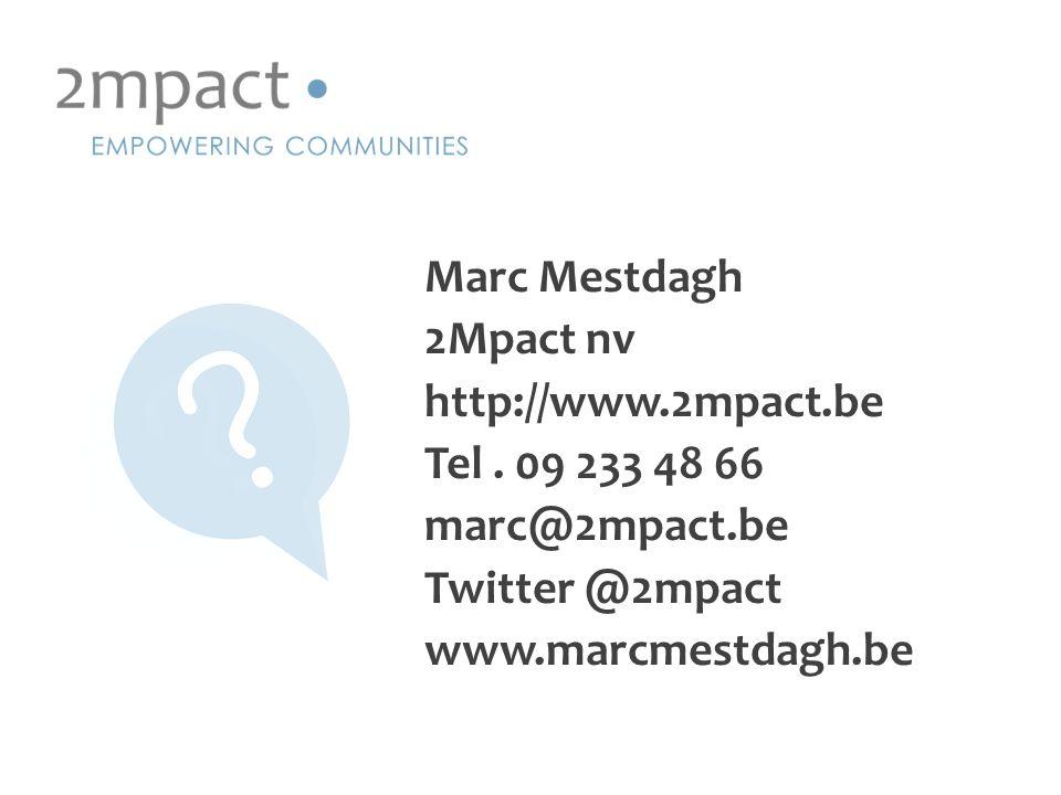 Marc Mestdagh 2Mpact nv http://www.2mpact.be Tel.