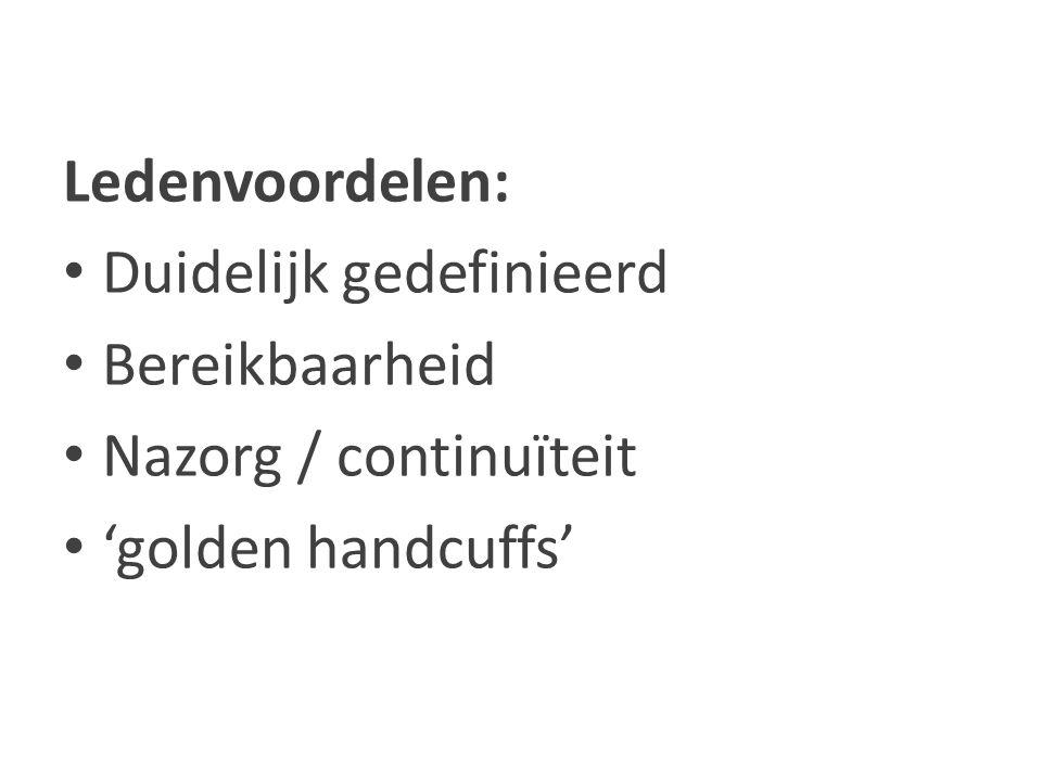 Ledenvoordelen: Duidelijk gedefinieerd Bereikbaarheid Nazorg / continuïteit 'golden handcuffs'