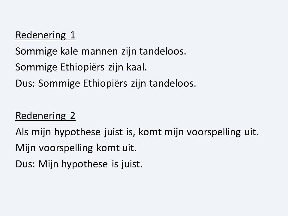 Redenering 1 Sommige kale mannen zijn tandeloos. Sommige Ethiopiërs zijn kaal.
