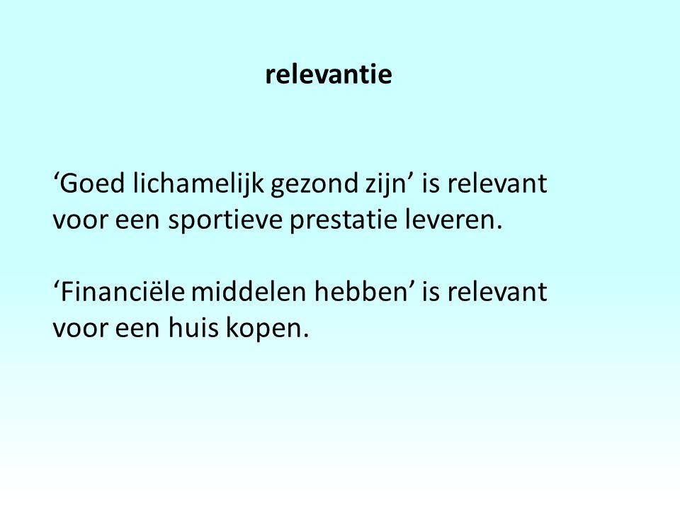 relevantie 'Goed lichamelijk gezond zijn' is relevant voor een sportieve prestatie leveren.