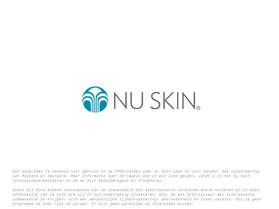 Dit materiaal is bedoeld voor gebruik in de EMEA-landen waar Nu Skin open is voor handel, met uitzondering van Rusland en Oekraïne. Meer informatie ov