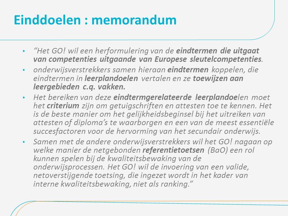 """Einddoelen : memorandum """"Het GO! wil een herformulering van de eindtermen die uitgaat van competenties uitgaande van Europese sleutelcompetenties. ond"""