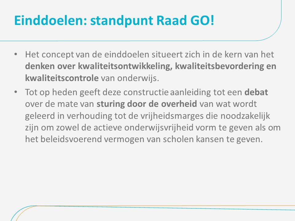 Einddoelen: standpunt Raad GO! Het concept van de einddoelen situeert zich in de kern van het denken over kwaliteitsontwikkeling, kwaliteitsbevorderin
